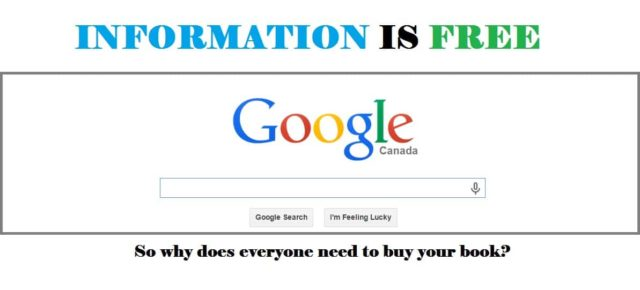 information is free on google so why buy your book