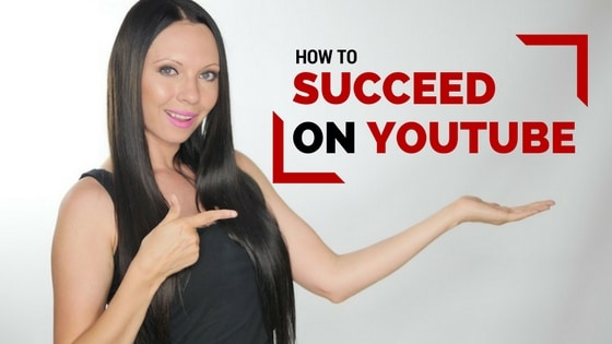 how to succeed on youtube